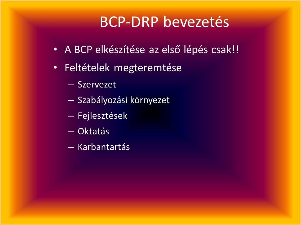 BCP-DRP bevezetés A BCP elkészítése az első lépés csak!!