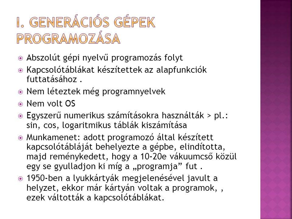 I. Generációs gépek programozása