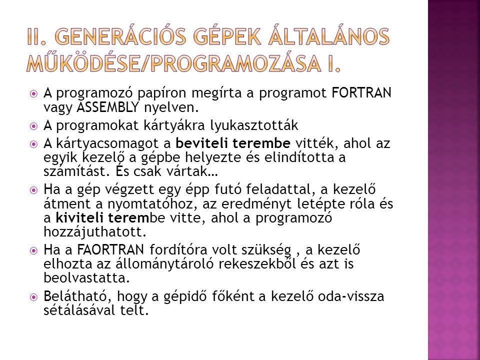 II. Generációs gépek általános Működése/programozása I.