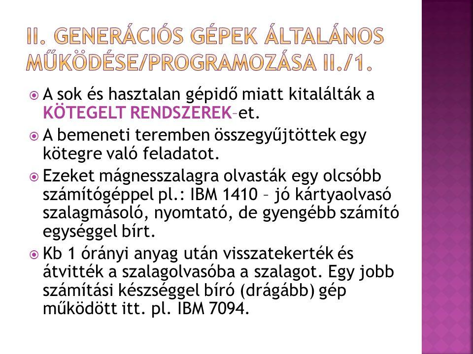 II. Generációs gépek általános Működése/programozása II./1.