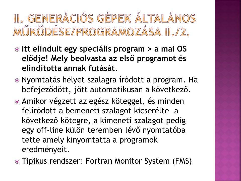 II. Generációs gépek általános Működése/programozása II./2.