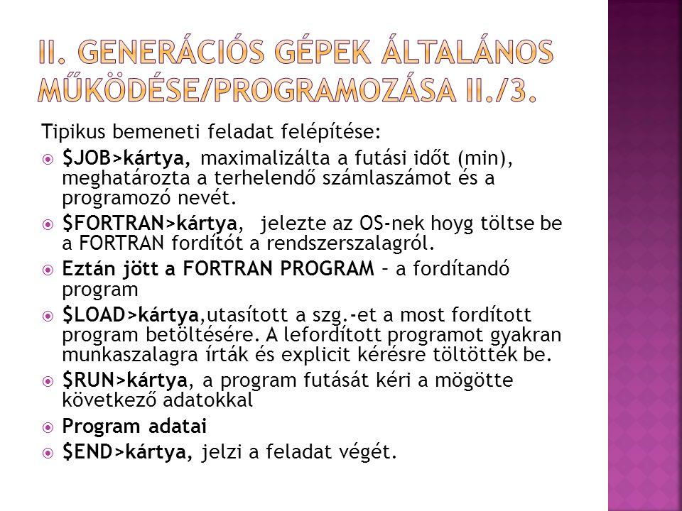 II. Generációs gépek általános Működése/programozása II./3.