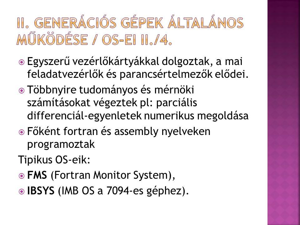 II. Generációs gépek általános Működése / OS-ei II./4.