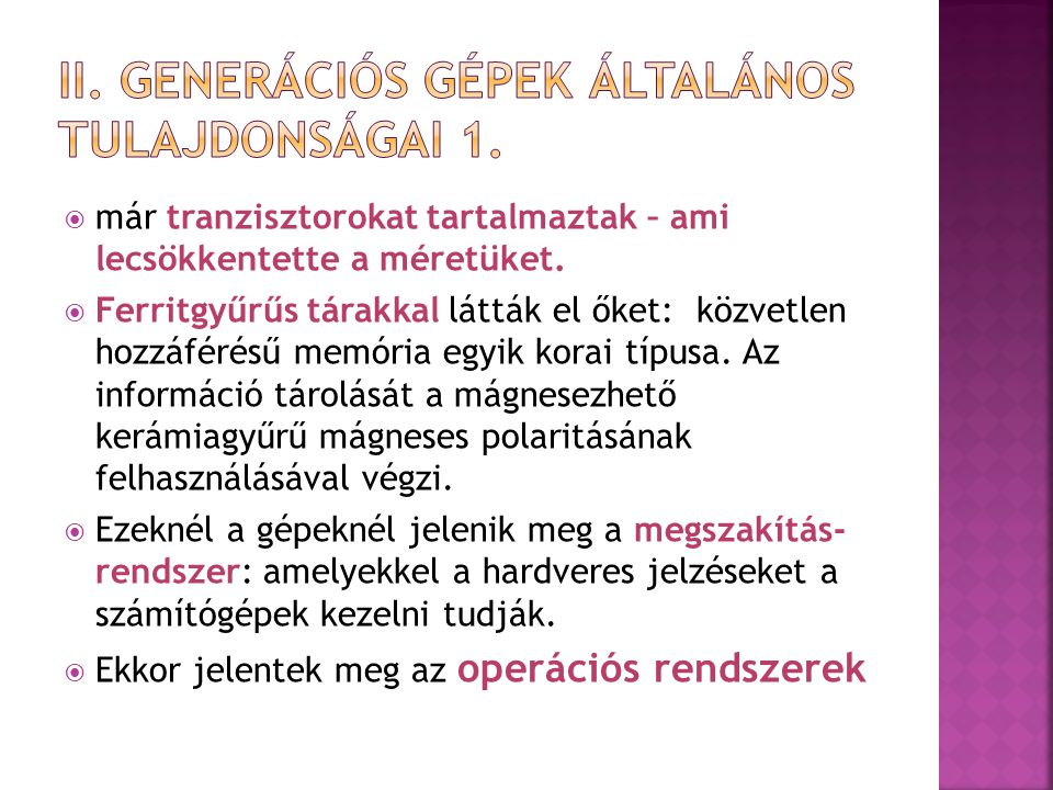 II. Generációs gépek általános tulajdonságai 1.