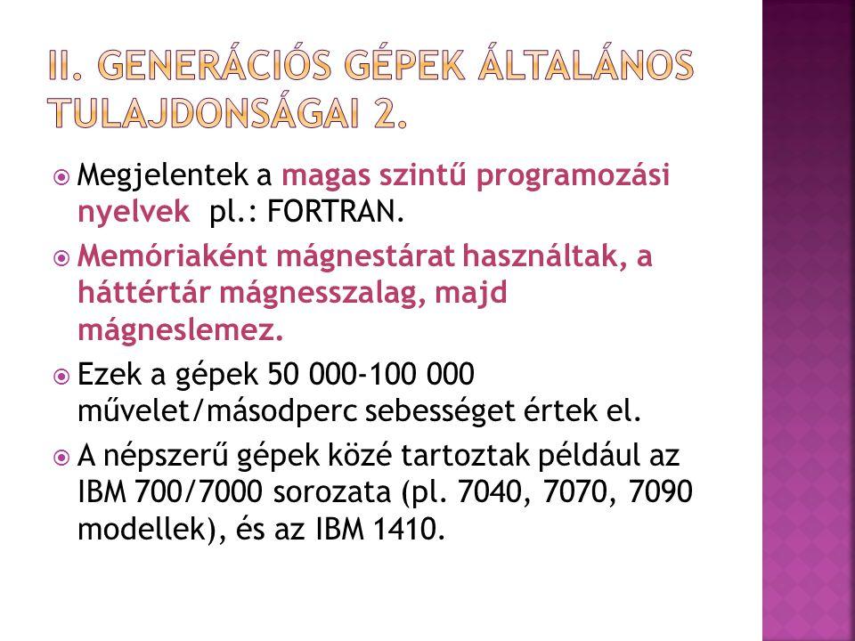 II. Generációs gépek általános tulajdonságai 2.