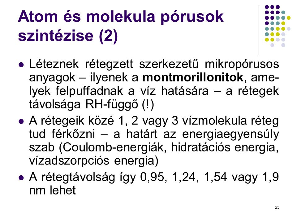 Atom és molekula pórusok szintézise (2)