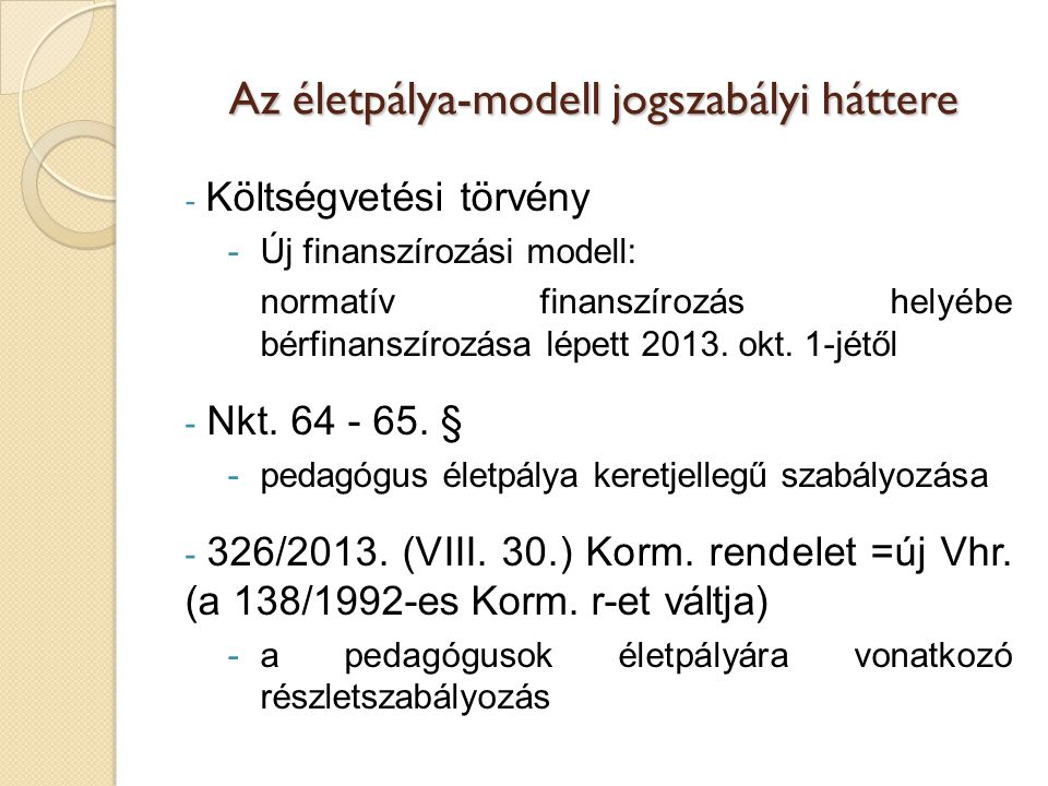 Az életpálya-modell jogszabályi háttere