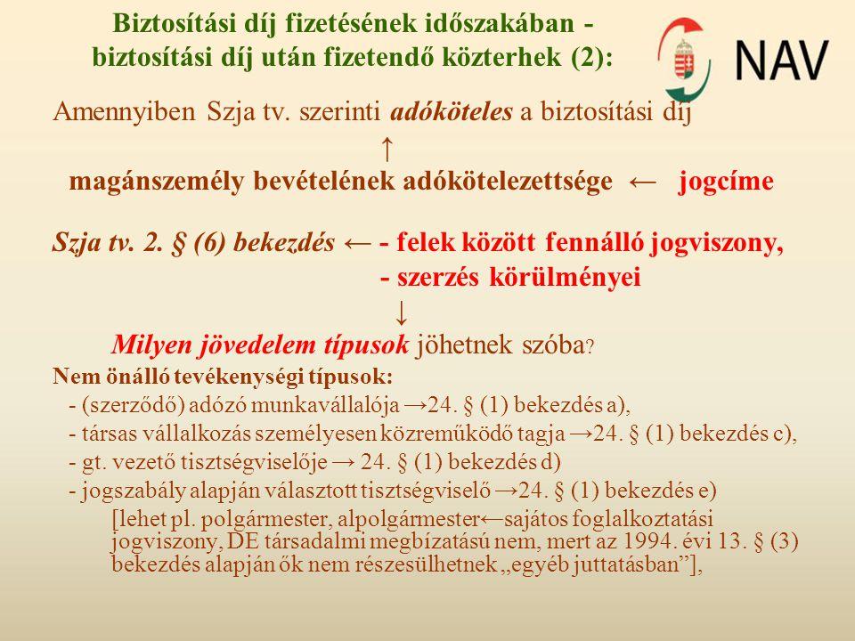 Amennyiben Szja tv. szerinti adóköteles a biztosítási díj ↑