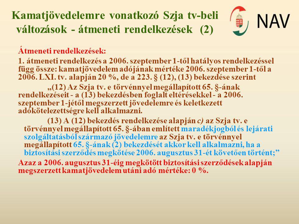 Kamatjövedelemre vonatkozó Szja tv-beli változások - átmeneti rendelkezések (2)