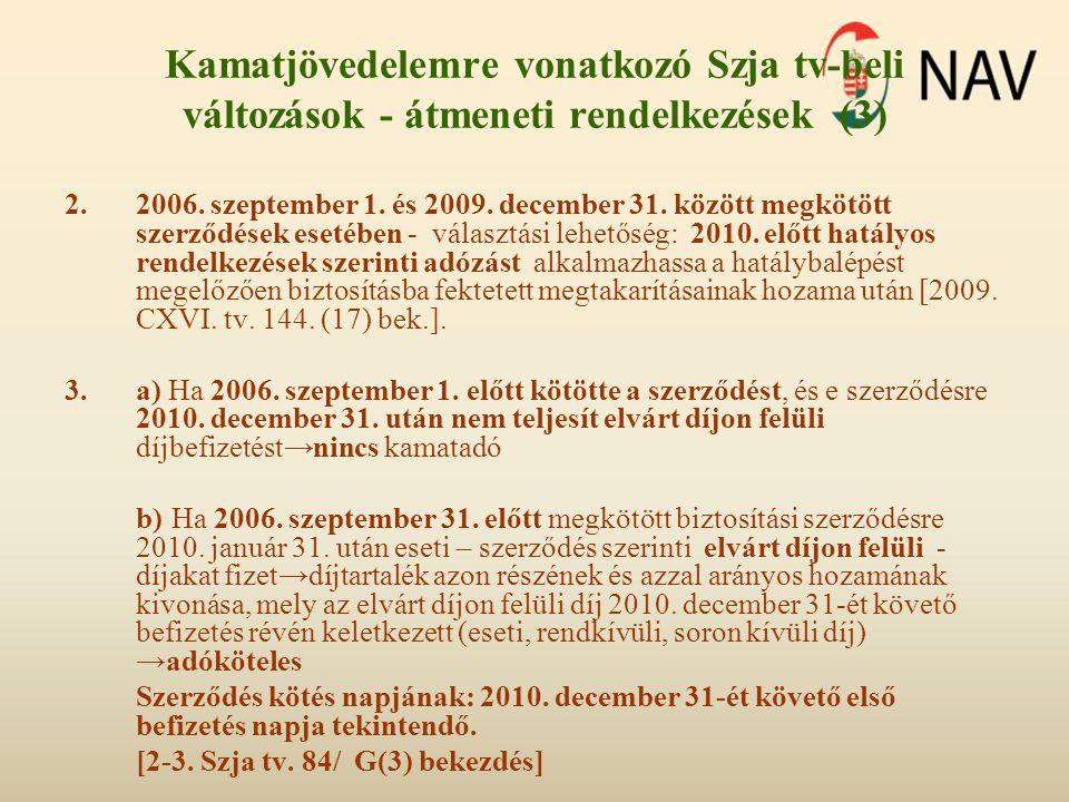 Kamatjövedelemre vonatkozó Szja tv-beli változások - átmeneti rendelkezések (3)