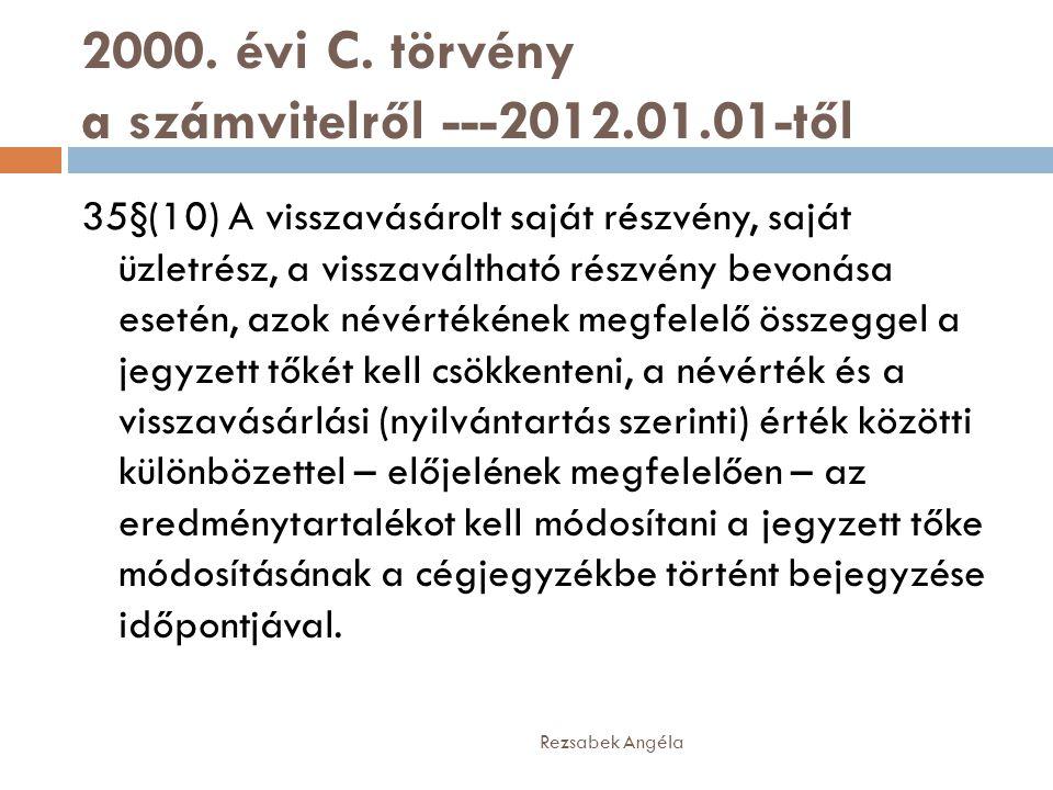 2000. évi C. törvény a számvitelről ---2012.01.01-től