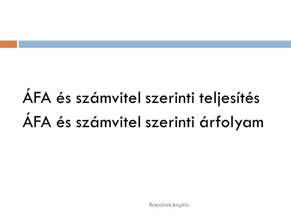 ÁFA és számvitel szerinti teljesítés ÁFA és számvitel szerinti árfolyam