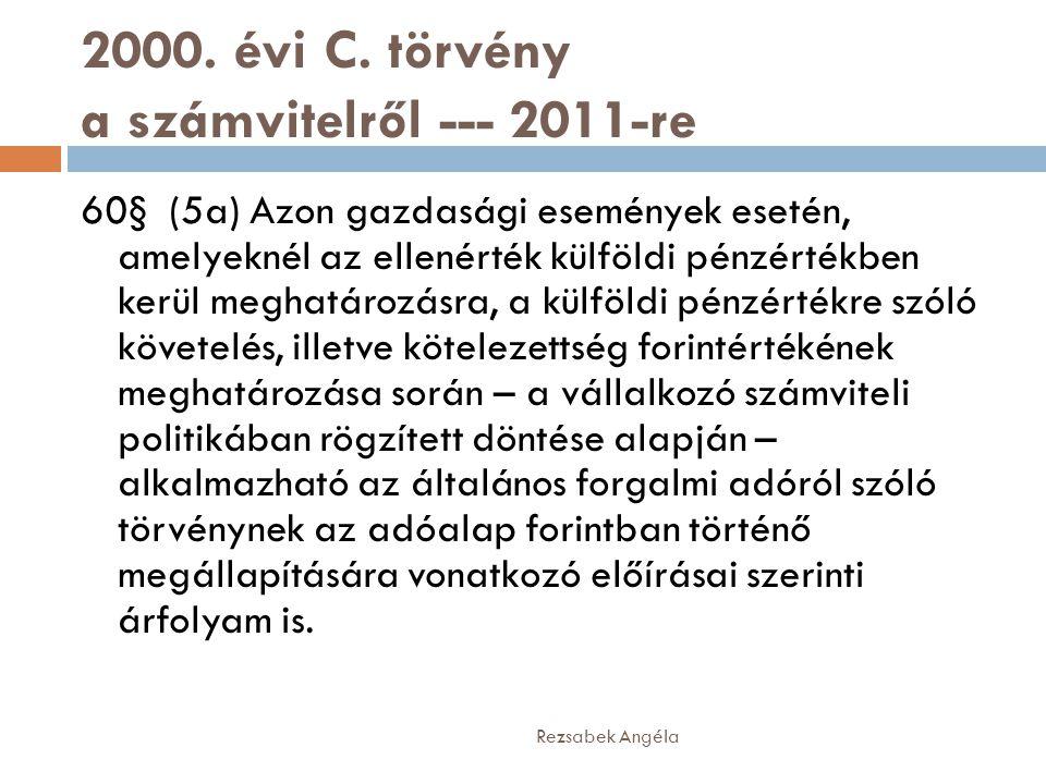 2000. évi C. törvény a számvitelről --- 2011-re
