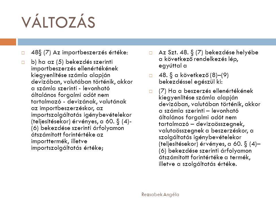 VÁLTOZÁS 48§ (7) Az importbeszerzés értéke: