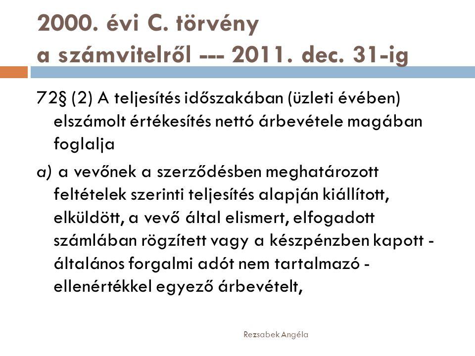 2000. évi C. törvény a számvitelről --- 2011. dec. 31-ig