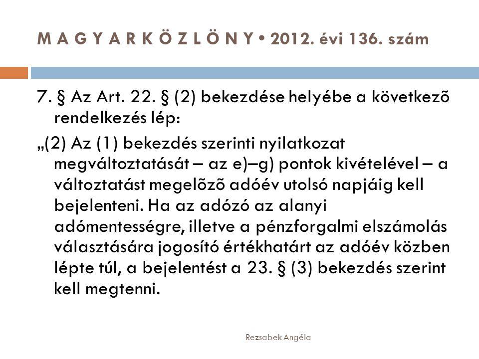 M A G Y A R K Ö Z L Ö N Y • 2012. évi 136. szám