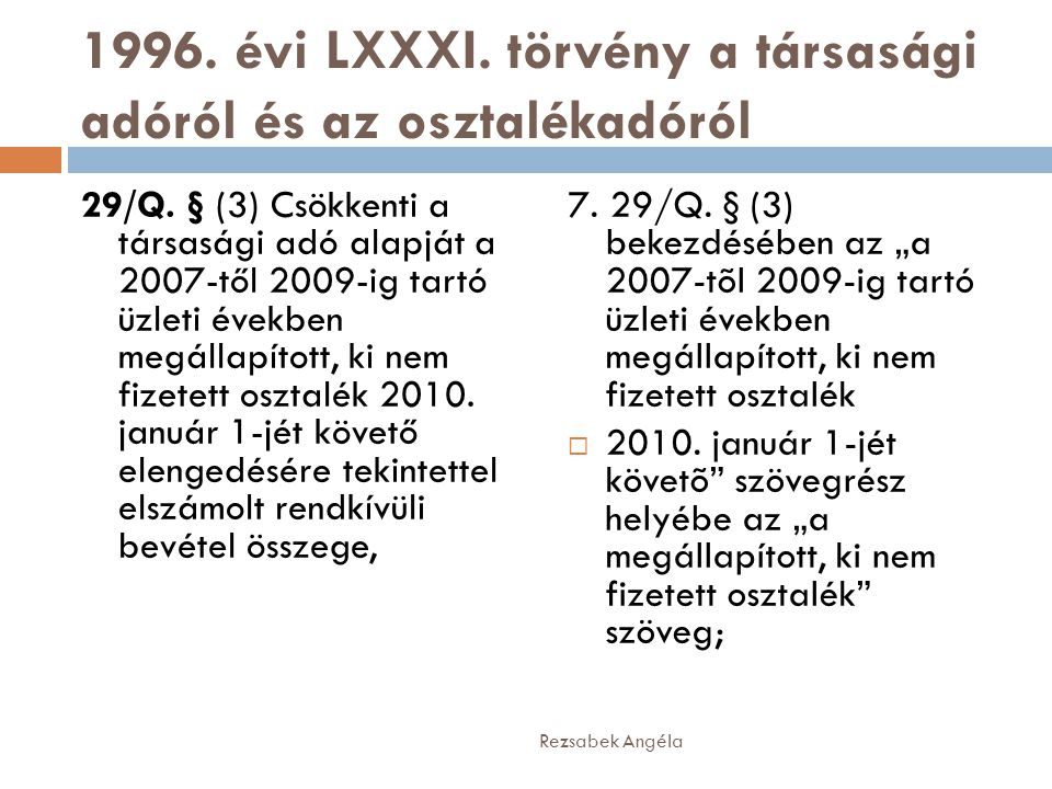 1996. évi LXXXI. törvény a társasági adóról és az osztalékadóról