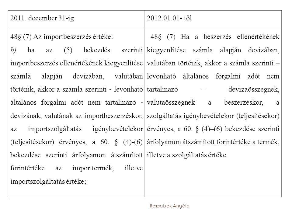 48§ (7) Az importbeszerzés értéke: