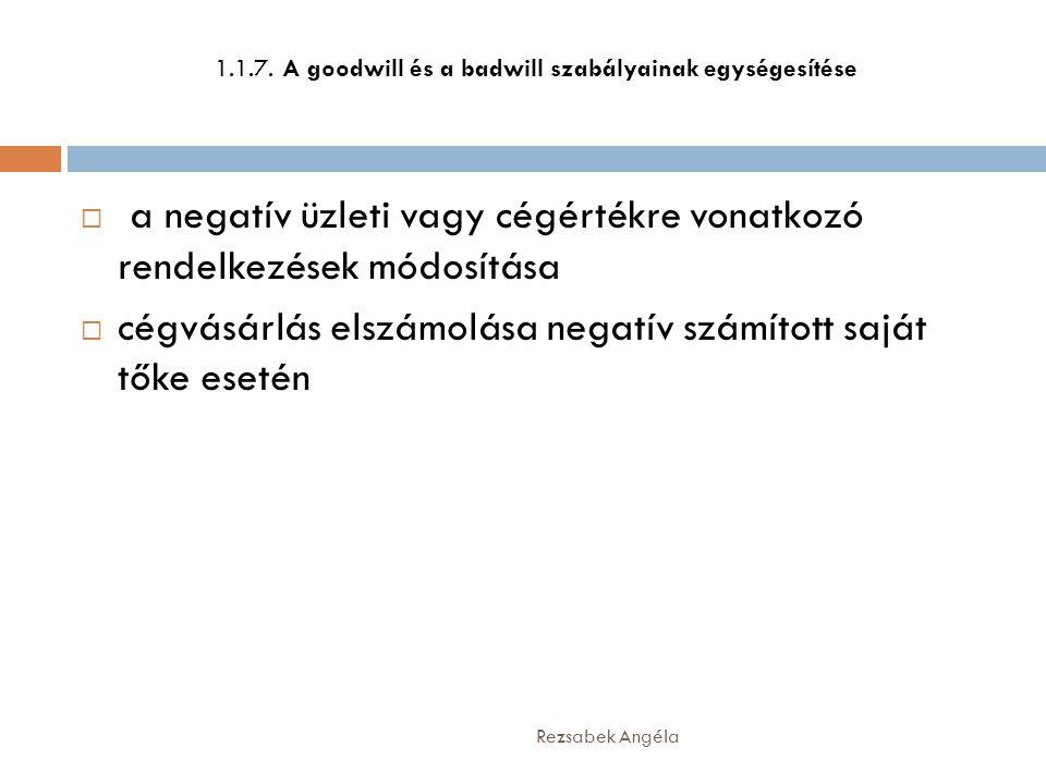 1.1.7. A goodwill és a badwill szabályainak egységesítése