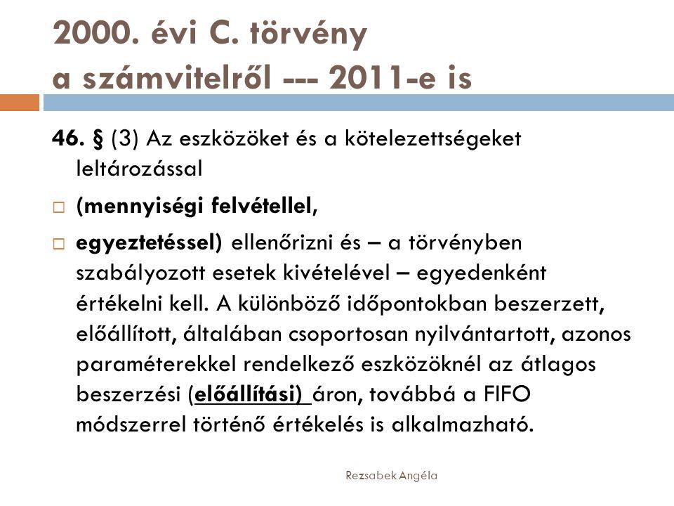 2000. évi C. törvény a számvitelről --- 2011-e is