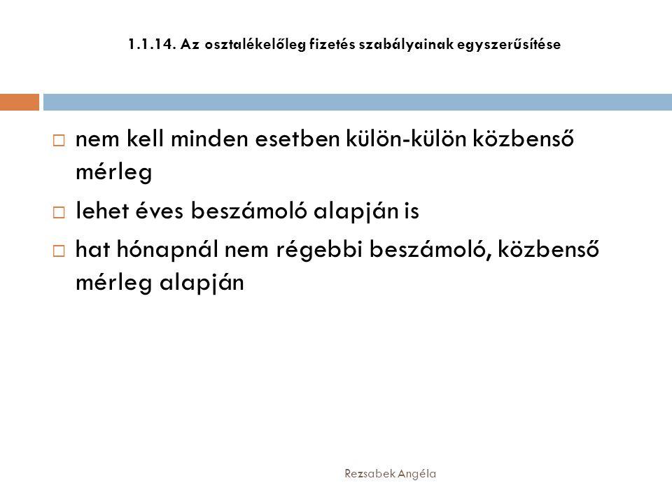 1.1.14. Az osztalékelőleg fizetés szabályainak egyszerűsítése
