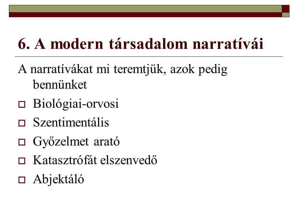 6. A modern társadalom narratívái