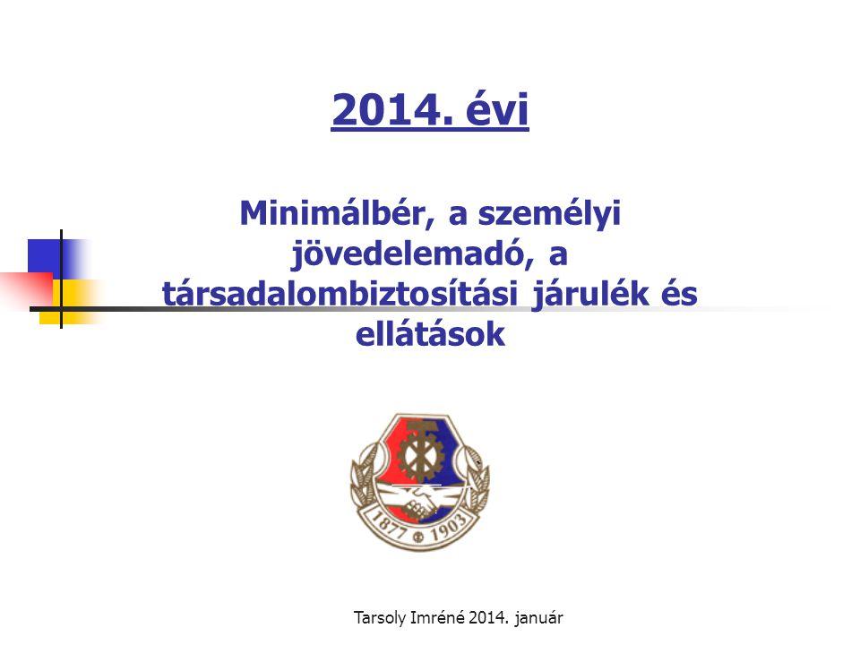2014. évi Minimálbér, a személyi jövedelemadó, a társadalombiztosítási járulék és ellátások.