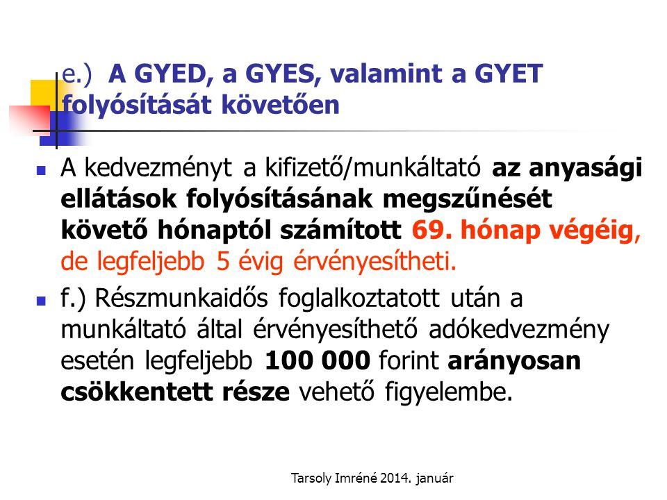 e.) A GYED, a GYES, valamint a GYET folyósítását követően