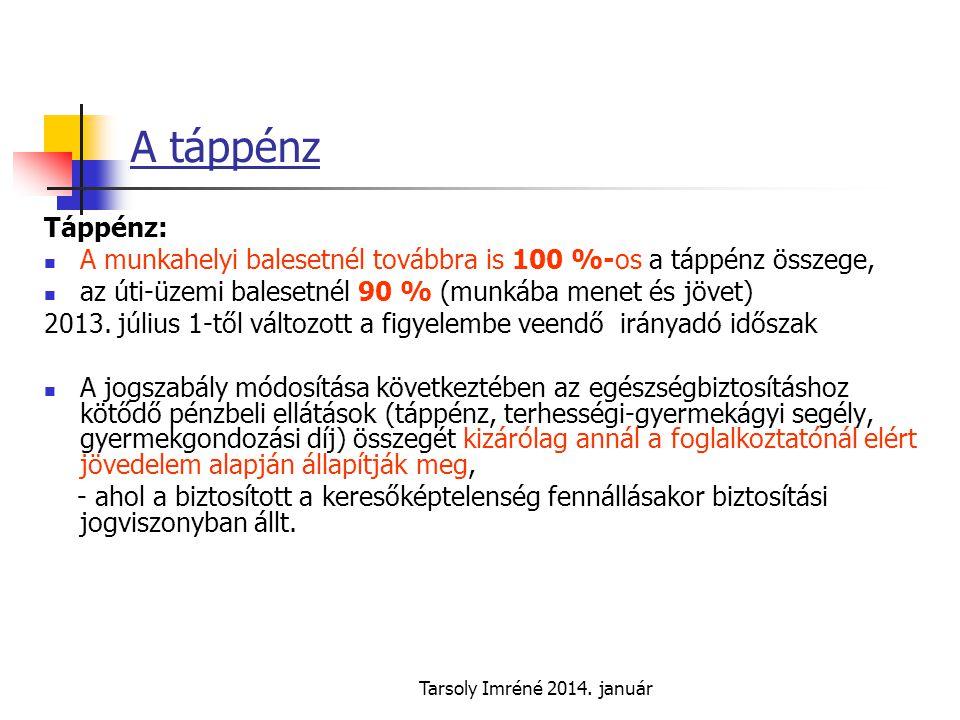 A táppénz Táppénz: A munkahelyi balesetnél továbbra is 100 %-os a táppénz összege, az úti-üzemi balesetnél 90 % (munkába menet és jövet)
