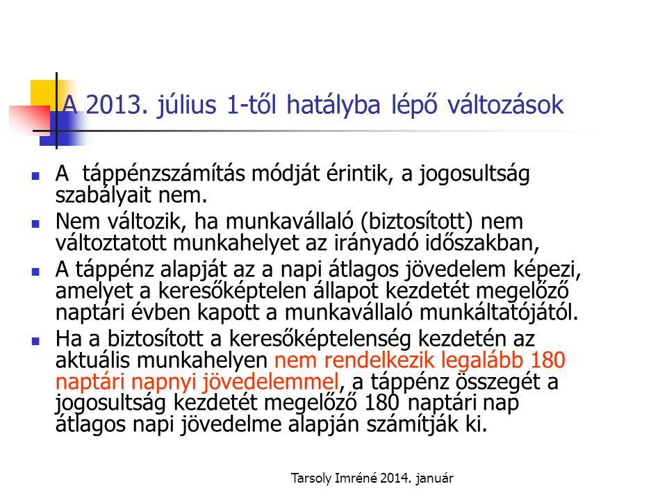 A 2013. július 1-től hatályba lépő változások