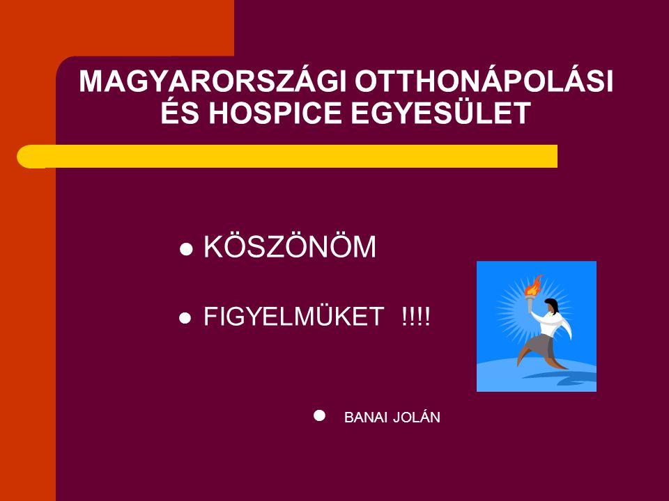 MAGYARORSZÁGI OTTHONÁPOLÁSI ÉS HOSPICE EGYESÜLET