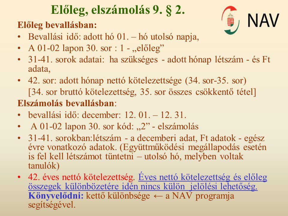 Előleg, elszámolás 9. § 2. Előleg bevallásban: