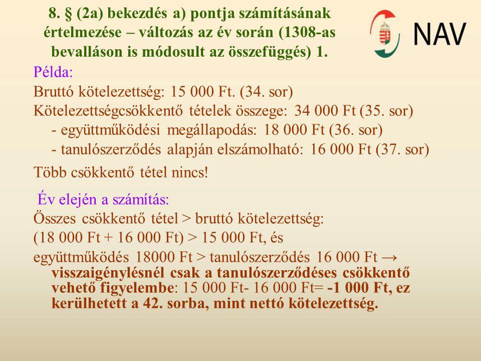 8. § (2a) bekezdés a) pontja számításának értelmezése – változás az év során (1308-as bevalláson is módosult az összefüggés) 1.