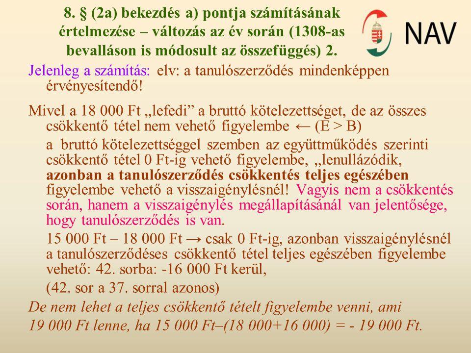 8. § (2a) bekezdés a) pontja számításának értelmezése – változás az év során (1308-as bevalláson is módosult az összefüggés) 2.