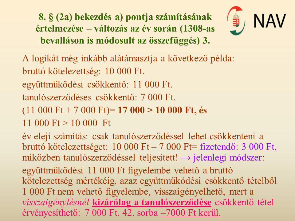 8. § (2a) bekezdés a) pontja számításának értelmezése – változás az év során (1308-as bevalláson is módosult az összefüggés) 3.