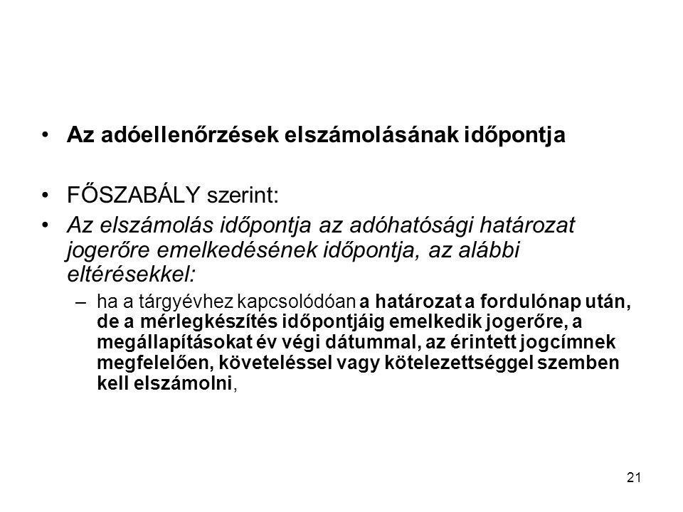 Az adóellenőrzések elszámolásának időpontja FŐSZABÁLY szerint: