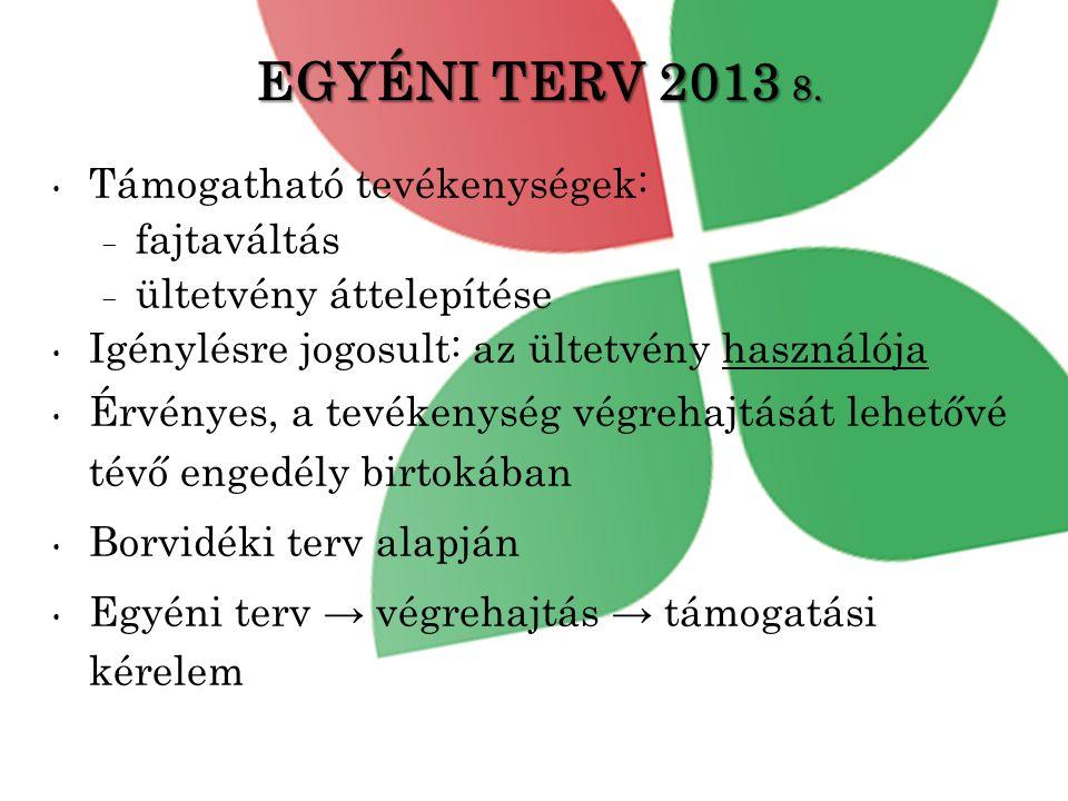 EGYÉNI TERV 2013 8. Támogatható tevékenységek: fajtaváltás