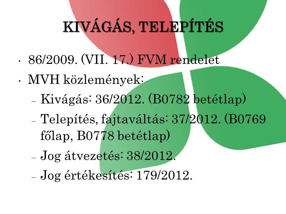KIVÁGÁS, TELEPÍTÉS 86/2009. (VII. 17.) FVM rendelet MVH közlemények: