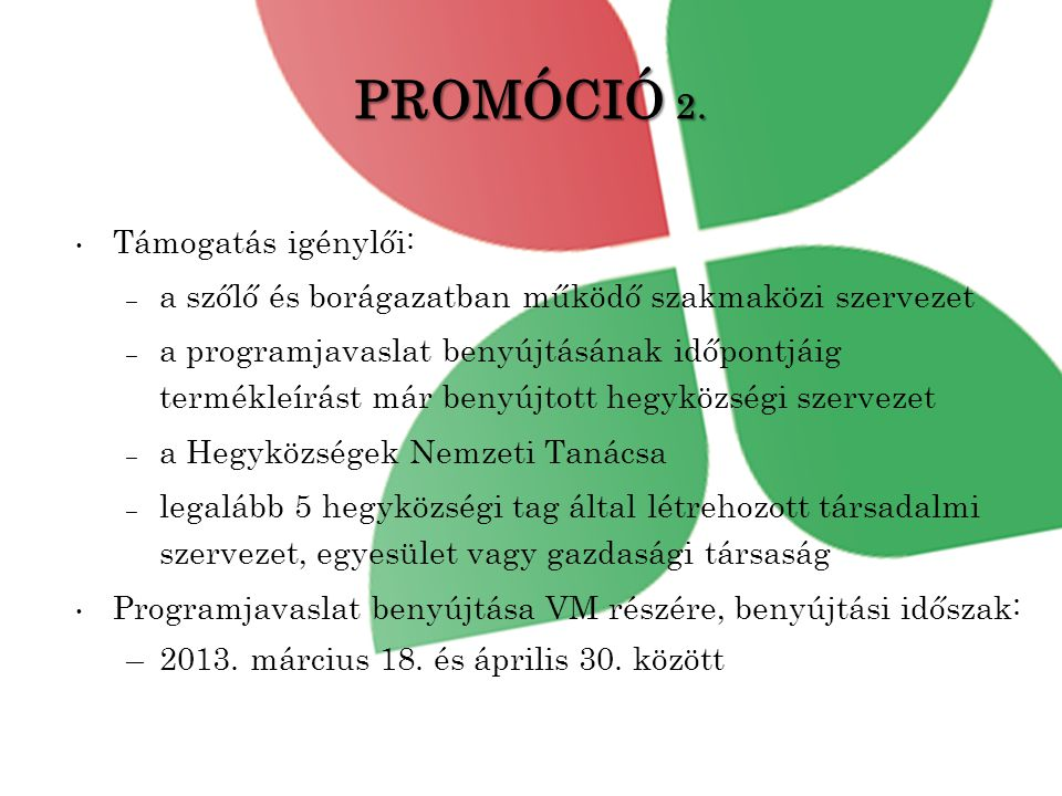 PROMÓCIÓ 2. Támogatás igénylői: