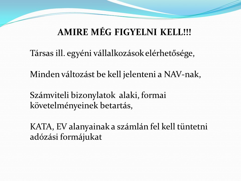 AMIRE MÉG FIGYELNI KELL!!!