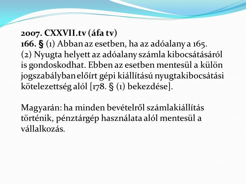 2007. CXXVII.tv (áfa tv) 166. § (1) Abban az esetben, ha az adóalany a 165.