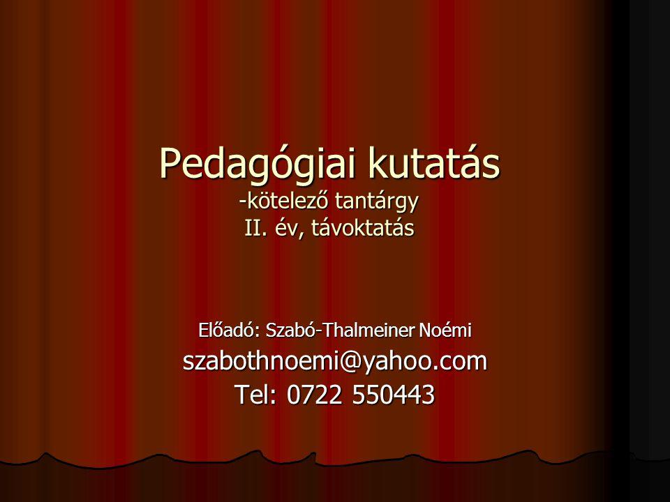 Pedagógiai kutatás -kötelező tantárgy II. év, távoktatás