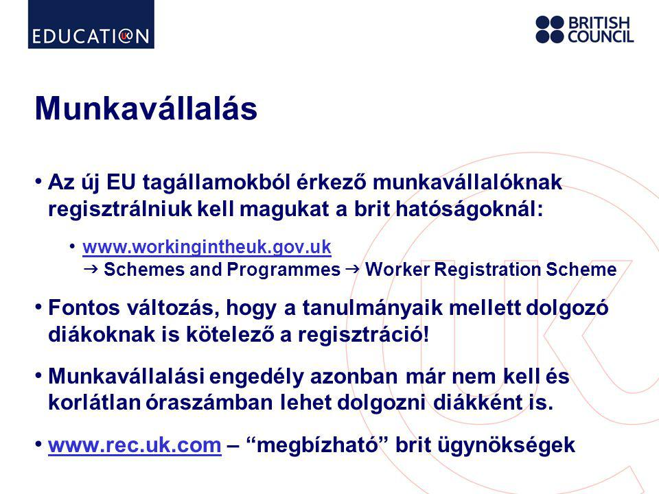 Munkavállalás Az új EU tagállamokból érkező munkavállalóknak regisztrálniuk kell magukat a brit hatóságoknál: