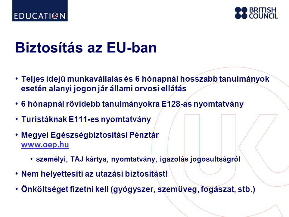 Biztosítás az EU-ban Teljes idejű munkavállalás és 6 hónapnál hosszabb tanulmányok esetén alanyi jogon jár állami orvosi ellátás.