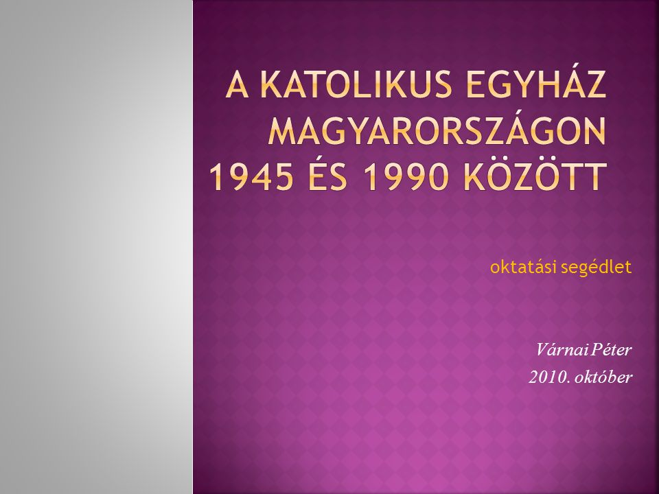 A Katolikus Egyház Magyarországon 1945 és 1990 között