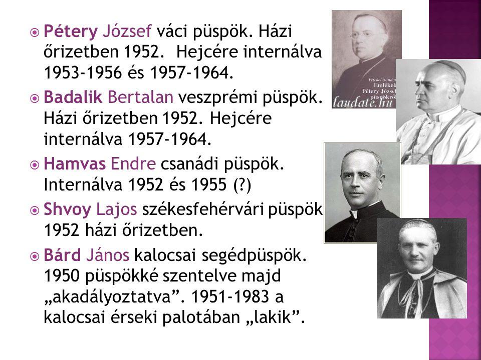 Pétery József váci püspök. Házi őrizetben 1952