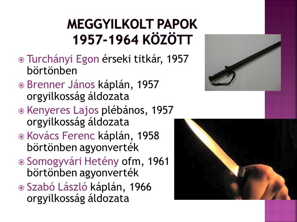 Meggyilkolt papok 1957-1964 között
