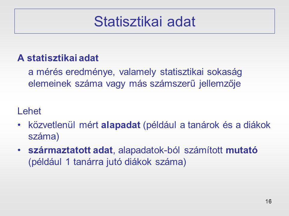 Statisztikai adat A statisztikai adat