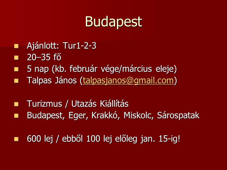 Budapest Ajánlott: Tur1-2-3 20–35 fő