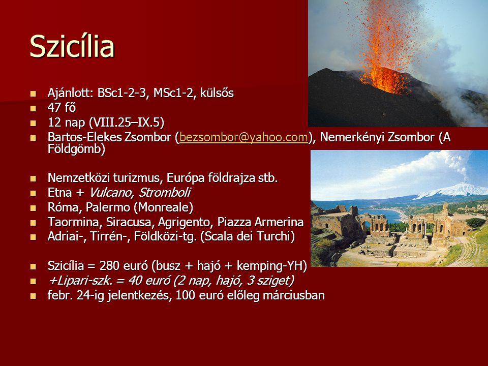 Szicília Ajánlott: BSc1-2-3, MSc1-2, külsős 47 fő